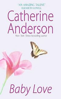 Baby Love - a romance by Catherine Anderson